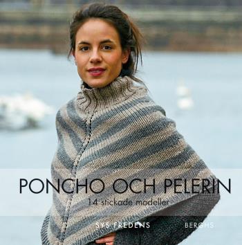 Poncho Och Pelerin - 14 Stickade Och Virkade Modeller