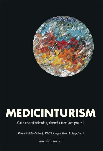 Medicinturism - Gränsöverskridande Sjukvård I Teori Och Praktik