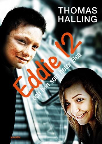 Eddie 12 Och Hon Som Heter Elsa / Elsa 12 Och Han Som Heter Eddie