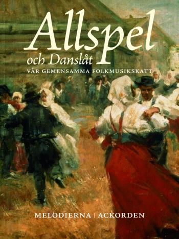 Allspel Och Danslåt - Vår Gemensamma Folkmusikskatt