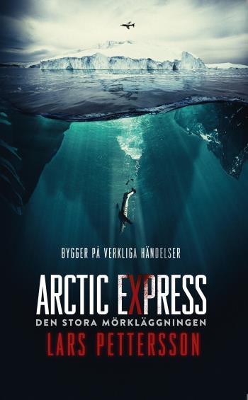 Arctic Express - Den Stora Mörkläggningen