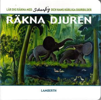 Räkna Djuren - Lär Dig Räkna Med Scherfig Och Hans Härliga Djurbilder