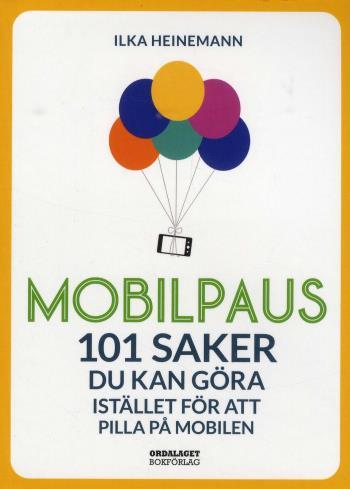 Mobilpaus- 101 Saker Som Du Kan Göra Istället För Att Pilla På Mobilen