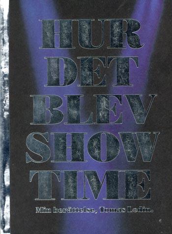 Hur Det Blev Showtime - Min Berättelse
