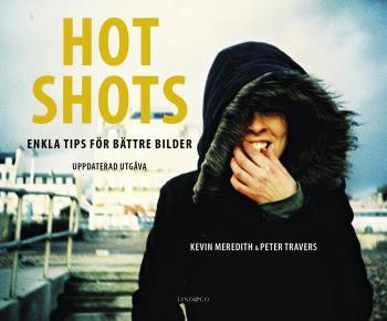 Hot Shots - Enkla Tips För Bättre Bilder