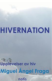 Hivernation - Upplevelser Av Hiv