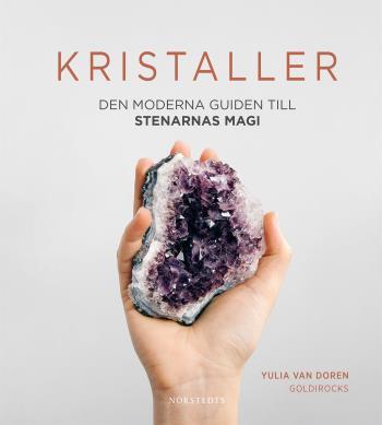 Kristaller - Den Moderna Guiden Till Stenarnas Magi