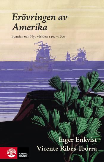 Erövringen Av Amerika - Spanien Och Nya Världen 1492-1580