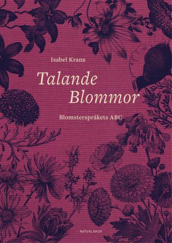 Talande Blommor - Blomsterspråkets Abc