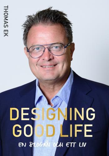 Designing Good Life - En Slogan Och Ett Liv