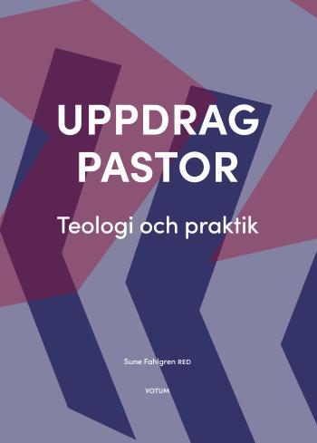 Uppdrag Pastor - Teologi Och Praktik