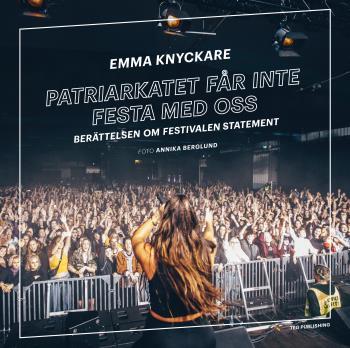 Patriarkatet Får Inte Festa Med Oss - Berättelsen Om Festivalen Statement