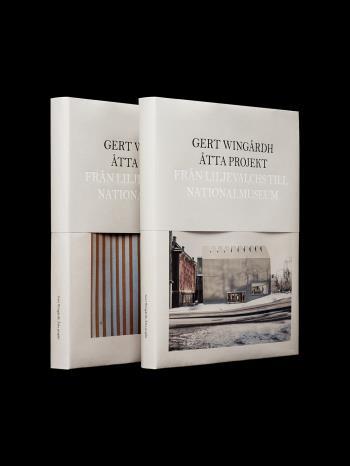 Gert Wingårdh - Åtta Projekt - Från Liljevalchs Till Nationalmuseum