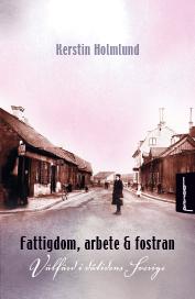 Fattigdom, Arbete Och Fostran - Välfärd I Dåtidens Sverige