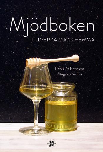 Mjödboken - Tillverka Mjöd Hemma