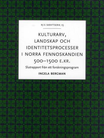 Kulturarv, Landskap Och Identitetsprocesser I Norra Fennoskandien 500-1500