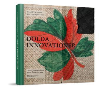 Dolda Innovationer - Textila Produkter Och Ny Teknik Under 1800-talet