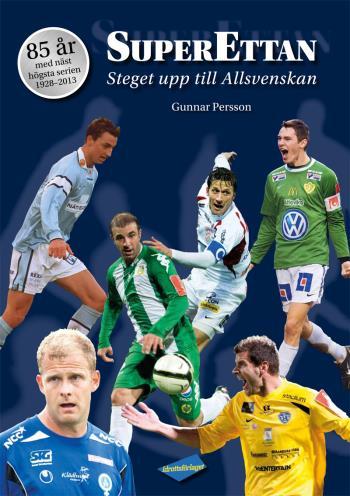 Superettan - Steget Upp Till Allsvenskan