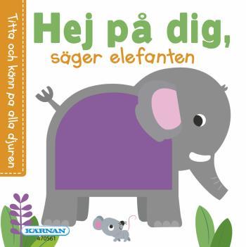 Hej På Dig, Säger Elefanten