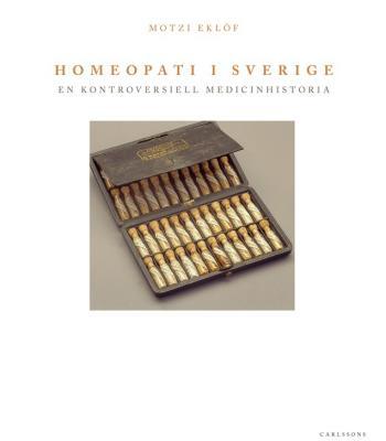 Homeopati I Sverige. En Kontroversiell Medicinhistoria