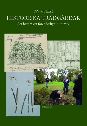 Historiska Trädgårdar - Att Bevara Ett Föränderligt Kulturarv