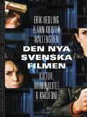 Den Nya Svenska Filmen - Kultur, Kriminalitet Och Kakafoni