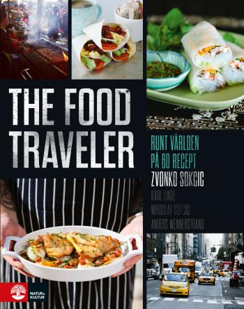 The Food Traveler - Runt Världen På 60 Recept