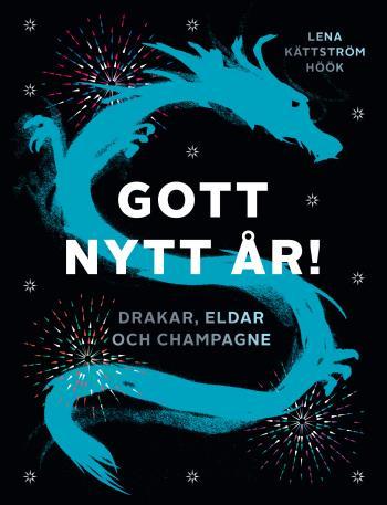 Gott Nytt År! - Drakar, Eldar Och Champagne