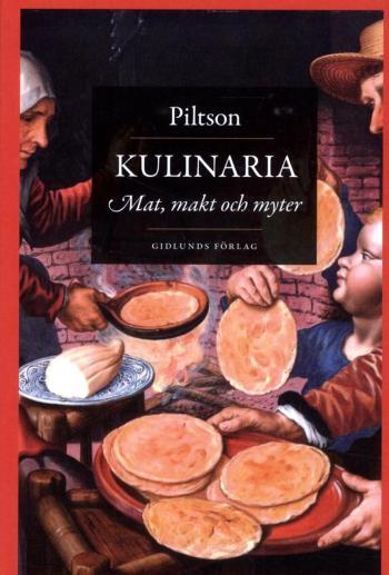 Kulinaria - Mat, Makt Och Myter