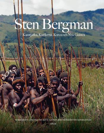 Sten Bergman - Kamtjatka, Kurilerna, Korea Och Nya Guinea