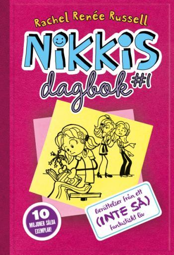 Nikkis Dagbok - Berättelser Från Ett (inte Så) Fantastiskt Liv