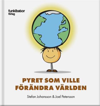 Pyret Som Ville Förändra Världen