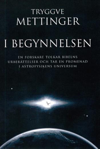 I Begynnelsen - En Forskare Som Tolkar Bibelns Urberättelser Och Tar En Promenad I Astrofysikens Universum