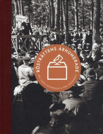 Rösträttens Århundrade - Kampen, Utvecklingen Och Framtiden För Demokratin