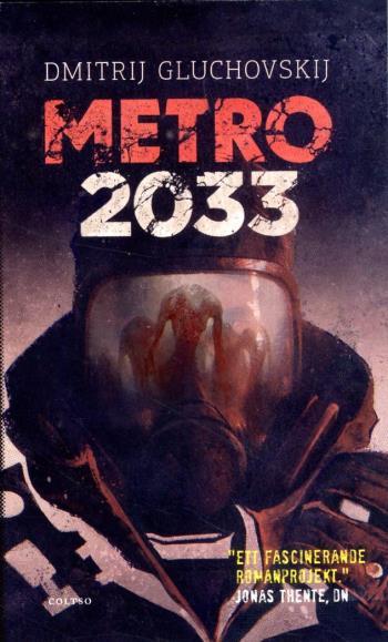 Metro 2033 - Den Sista Tillflykten