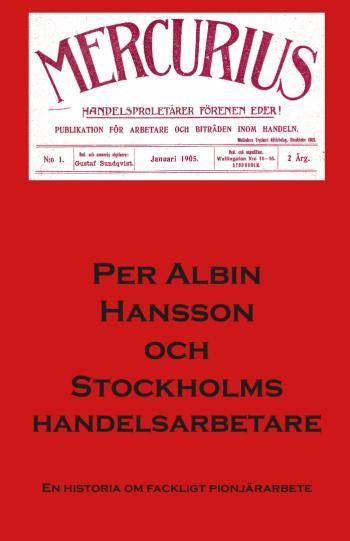 Per Albin Hansson Och Stockholms Handelsarbetare