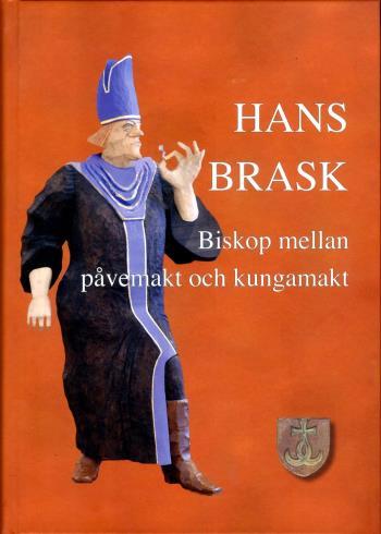 Hans Brask - Biskop Mellan Påvemakt Och Kungamakt