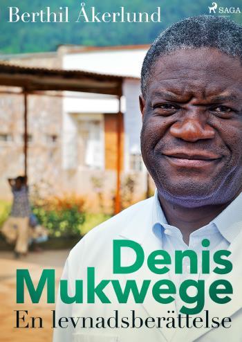 Denis Mukwege- En Levnadsberättelse