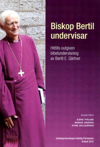 Biskop Bertil Undervisar - Hittills Outgiven Bibelundervisning