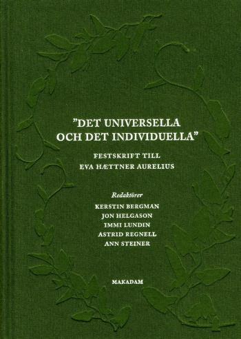 Det Universella Och Det Individuella - Festskrift Till Eva Haettner Aurelius