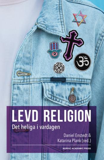 Levd Religion. Det Heliga I Vardagen.