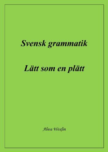 Svensk Grammatik - Lätt Som En Plätt