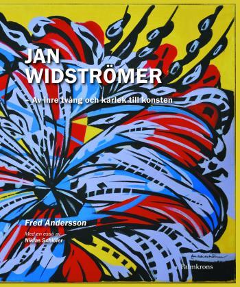 Jan Widströmer; Av Inre Tvång Och Kärlek Till Konsten