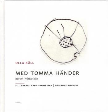 Med Tomma Händer - Böner I Väntetider