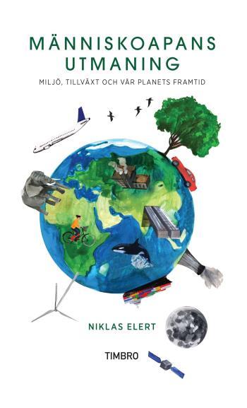 Människoapans Utmaning - Miljö, Tillväxt Och Vår Planets Framtid