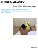 Future / Memory - Street Culture & Contemporary Art