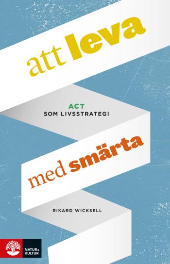 Att Leva Med Smärta - Act Som Livsstrategi