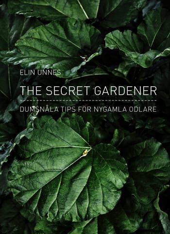 The Secret Gardener - Dumsnåla Tips För Nygamla Odlare