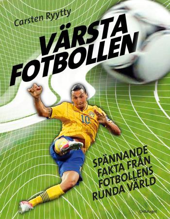 Värsta Fotbollen - Spännande Fakta Från Fotbollens Runda Värld