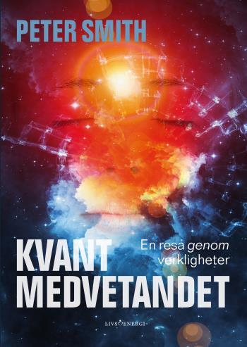 Kvantmedvetandet - En Resa Genom Verkligheter